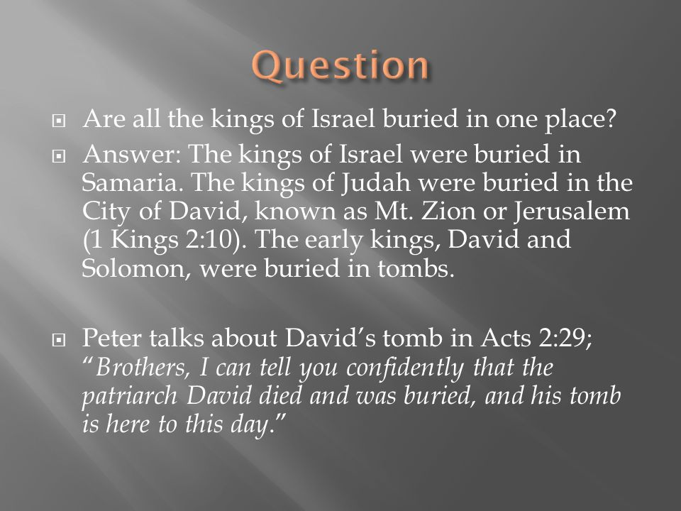 Question Are all the kings of Israel buried in one place