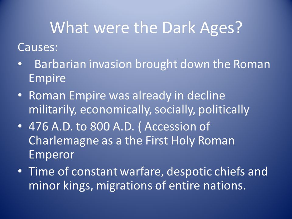 What were the Dark Ages Causes: