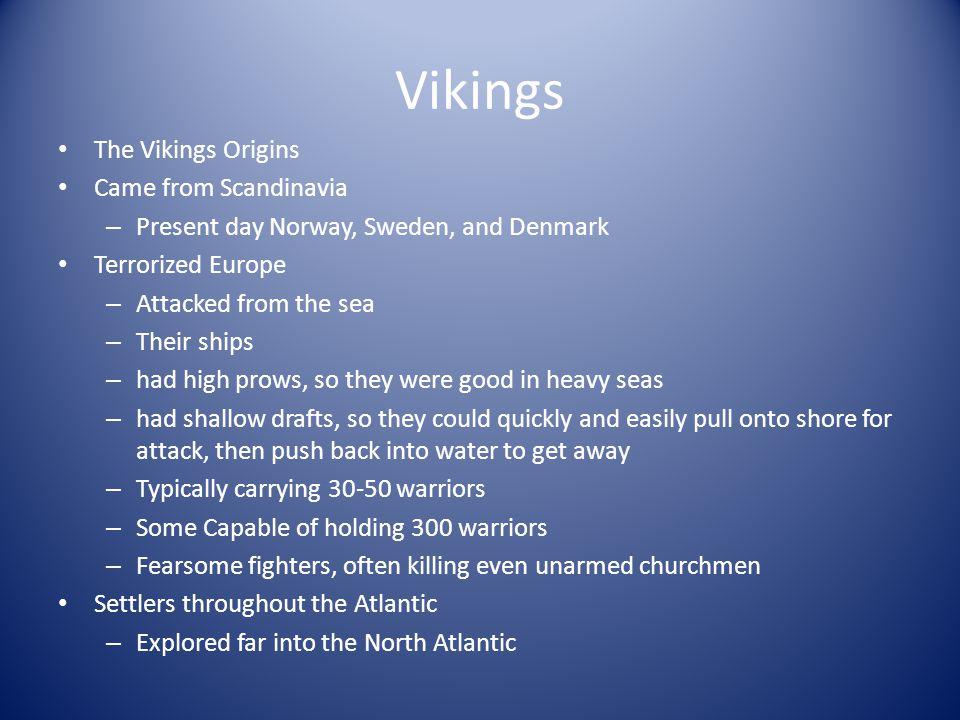 Vikings The Vikings Origins Came from Scandinavia