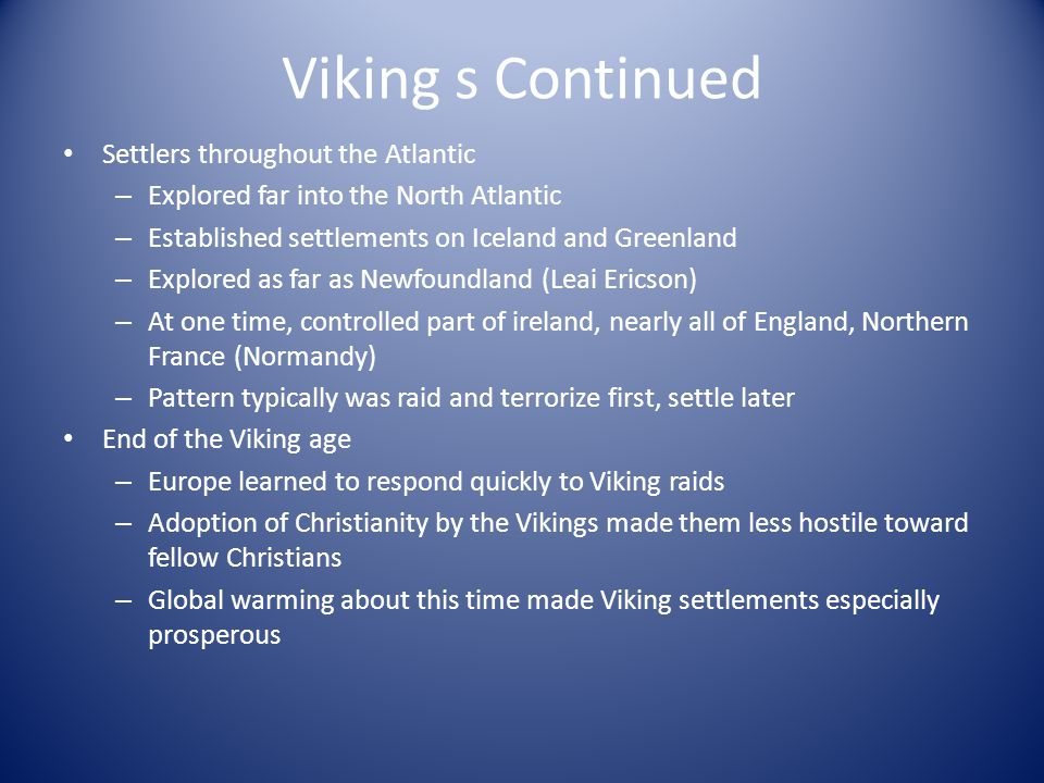 Viking s Continued Settlers throughout the Atlantic