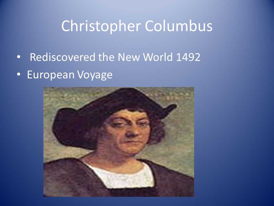 Christopher Columbus Rediscovered the New World 1492 European Voyage