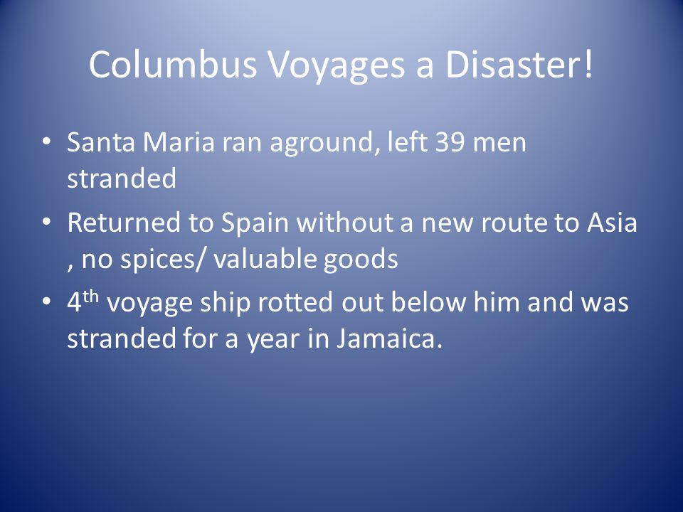 Columbus Voyages a Disaster!