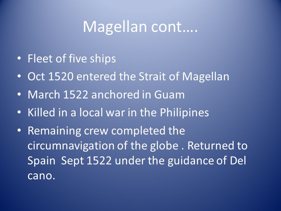 Magellan cont…. Fleet of five ships