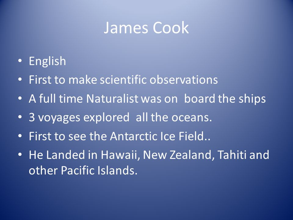 James Cook English First to make scientific observations