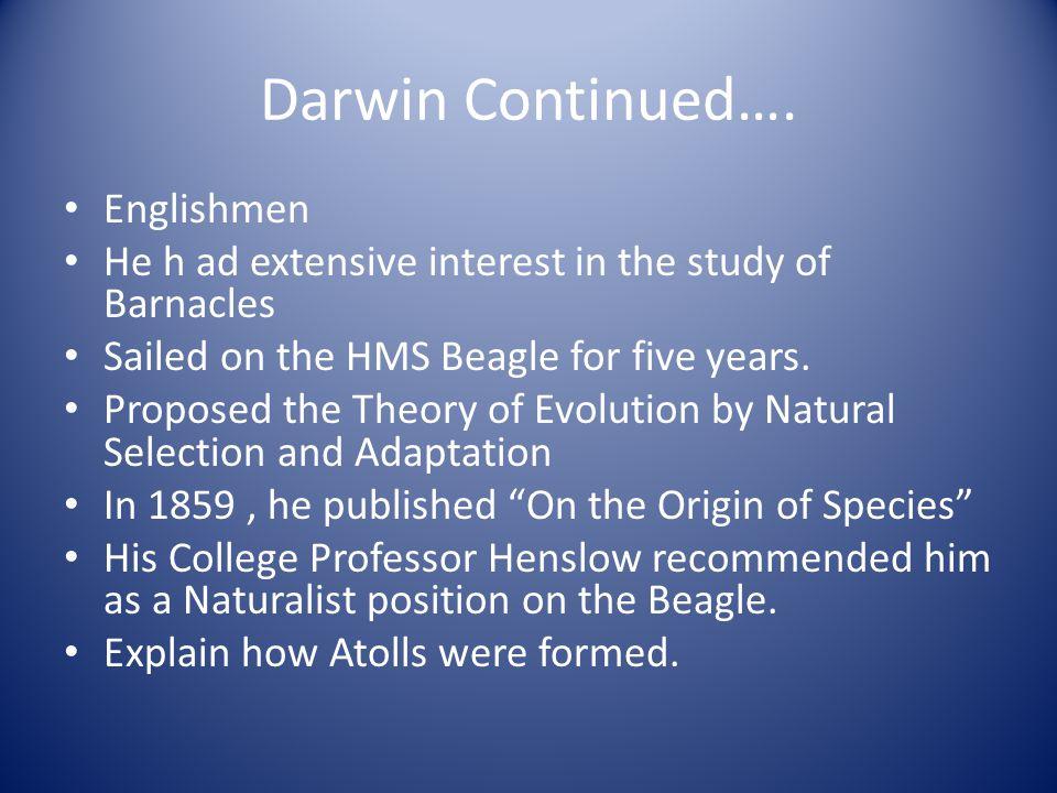 Darwin Continued…. Englishmen