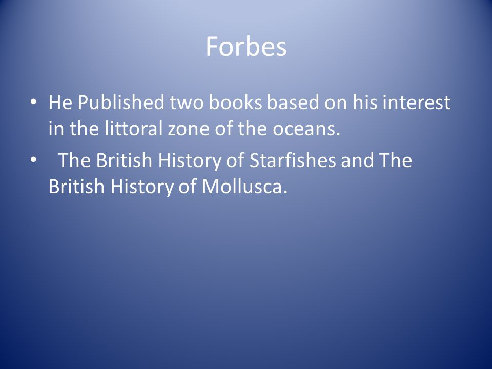 Forbes He Published two books based on his interest in the littoral zone of the oceans.