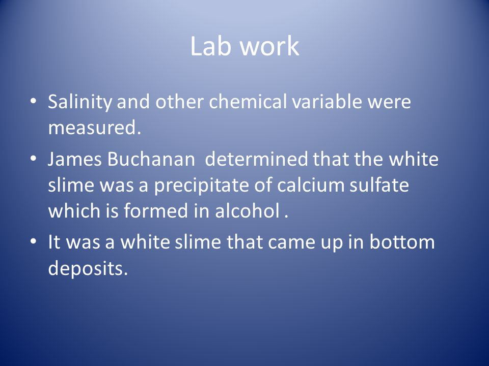 Lab work Salinity and other chemical variable were measured.