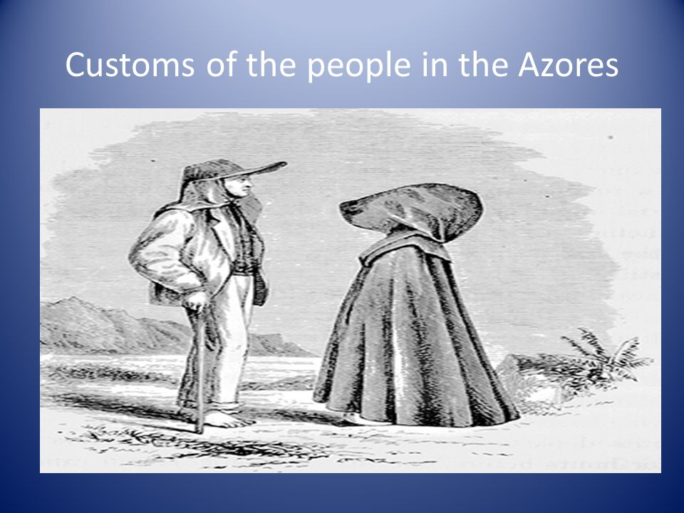 Customs of the people in the Azores
