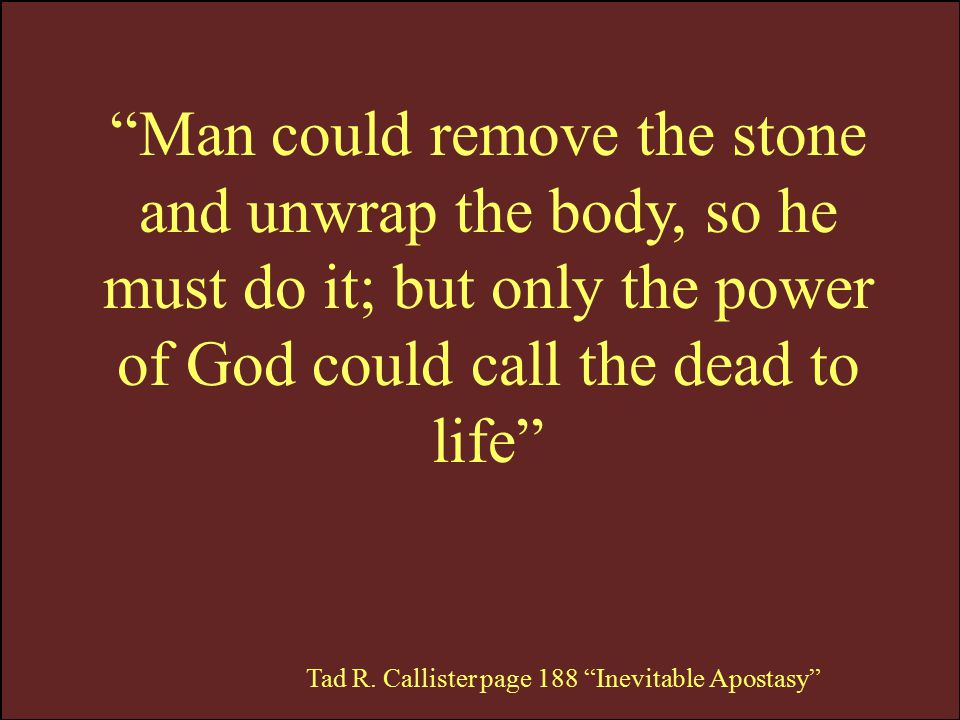Man could remove the stone and unwrap the body, so he must do it; but only the power of God could call the dead to life