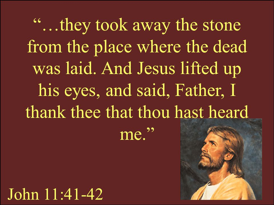 …they took away the stone from the place where the dead was laid