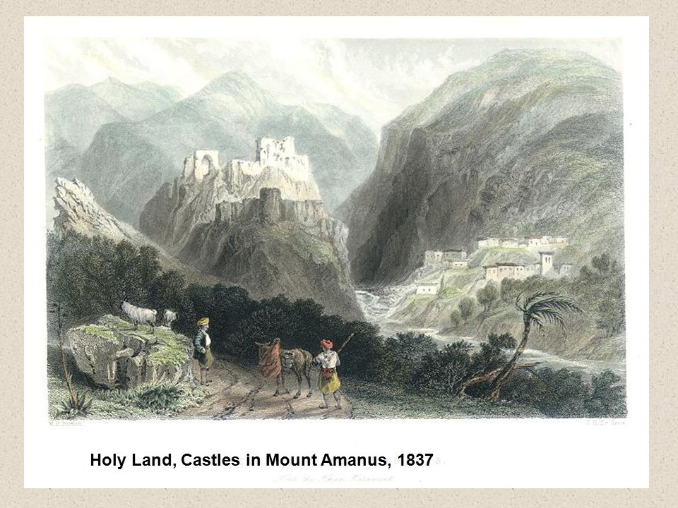 Holy Land, Castles in Mount Amanus, 1837
