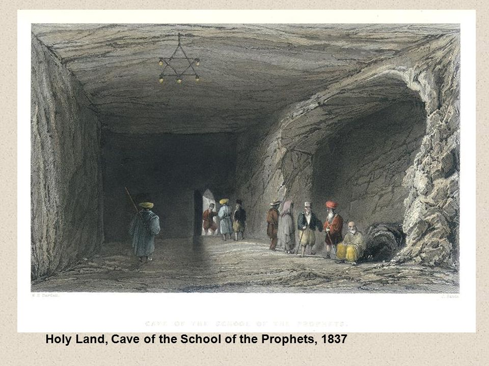 Holy Land, Cave of the School of the Prophets, 1837