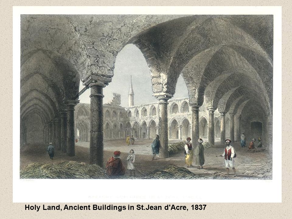 Holy Land, Ancient Buildings in St.Jean d Acre, 1837