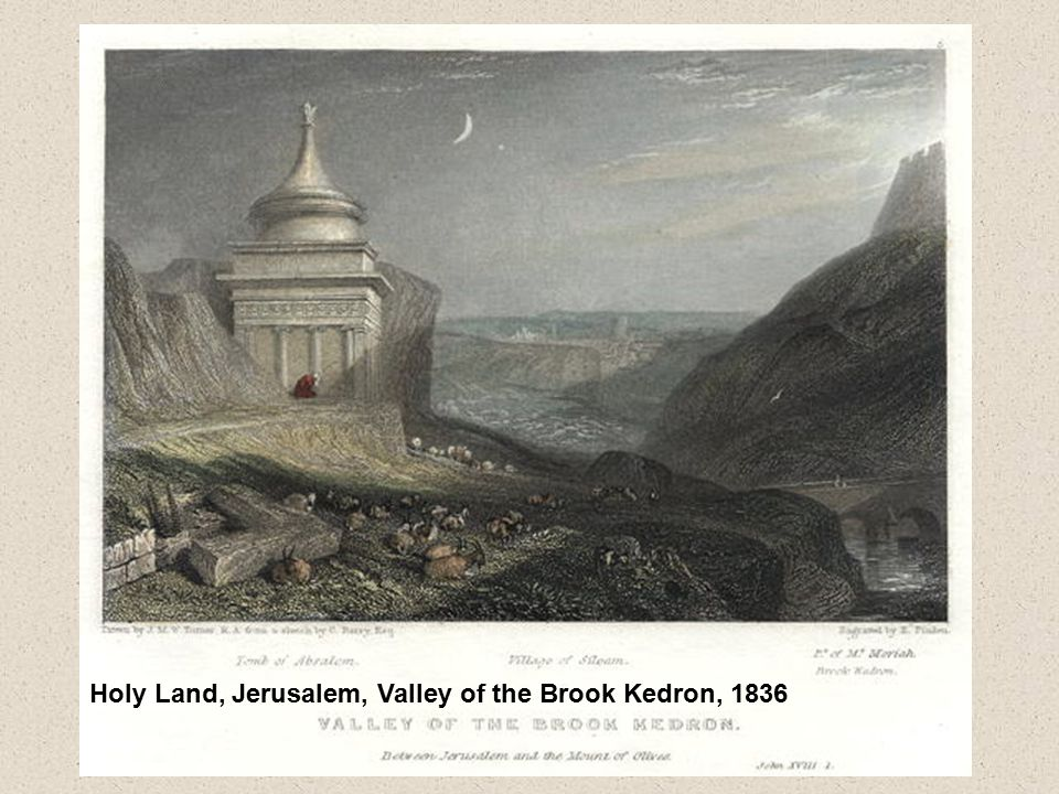 Holy Land, Jerusalem, Valley of the Brook Kedron, 1836