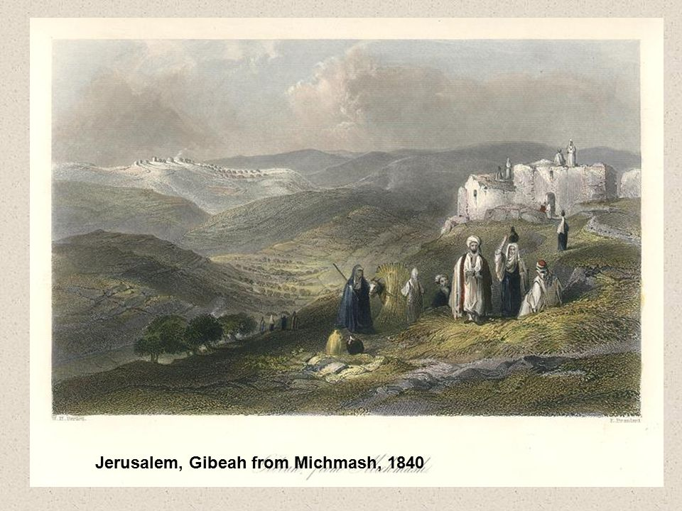 Jerusalem, Gibeah from Michmash, 1840