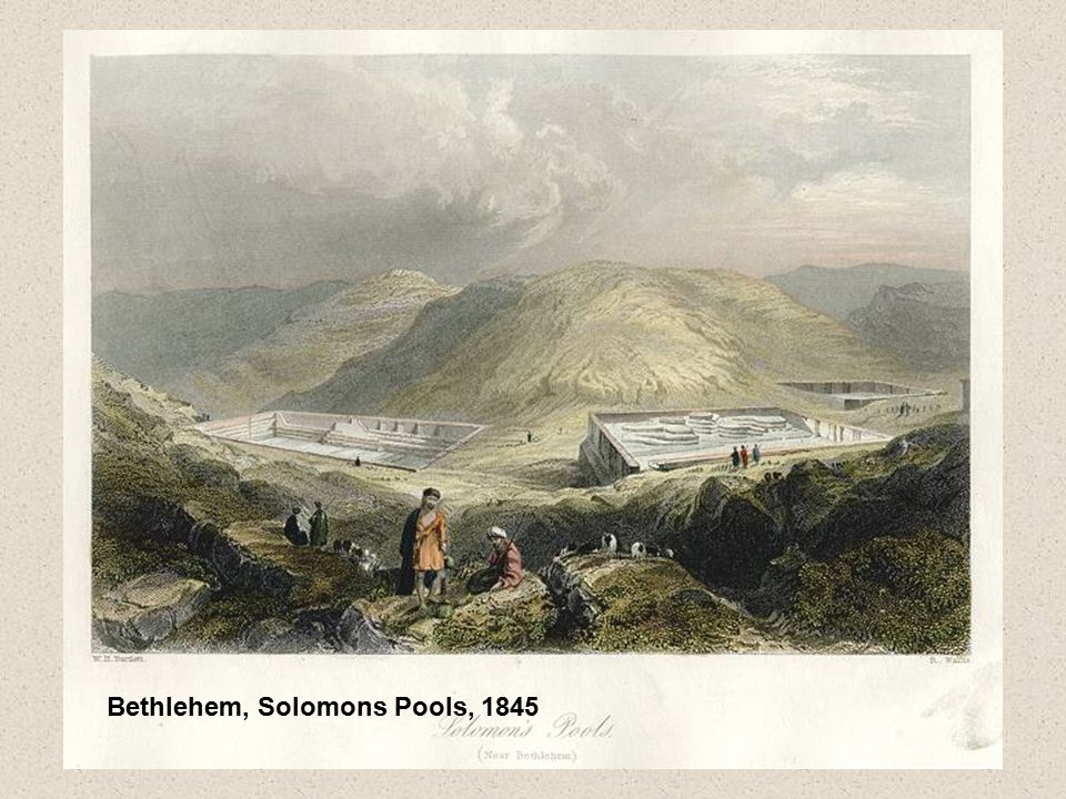 Bethlehem, Solomons Pools, 1845