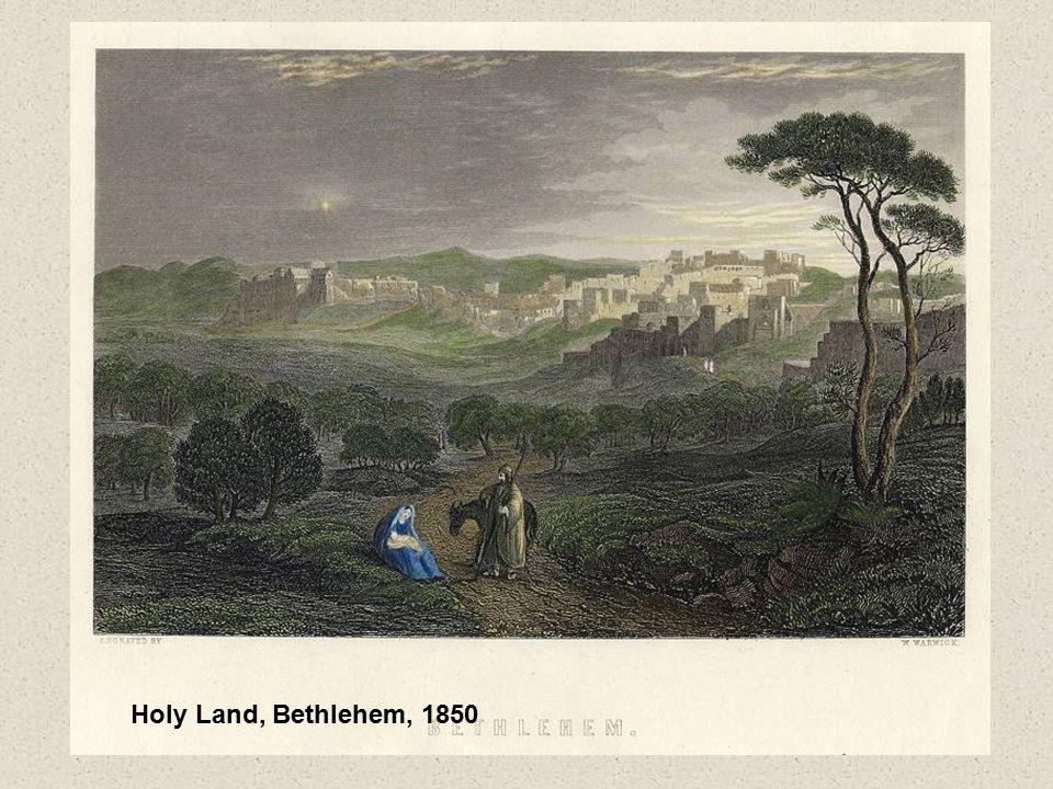 Holy Land, Bethlehem, 1850
