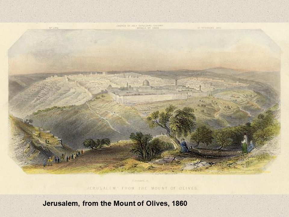 Jerusalem, from the Mount of Olives, 1860