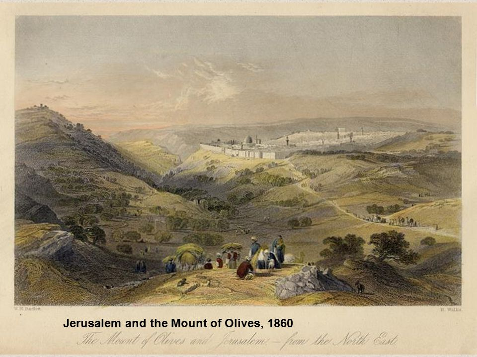 Jerusalem and the Mount of Olives, 1860
