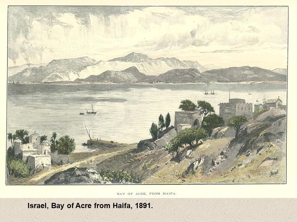 Israel, Bay of Acre from Haifa, 1891.