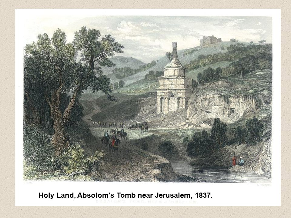 Holy Land, Absolom s Tomb near Jerusalem, 1837.