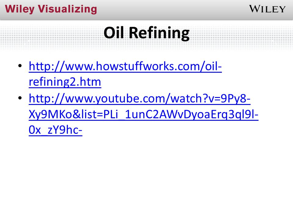 Oil Refining http://www.howstuffworks.com/oil- refining2.htm