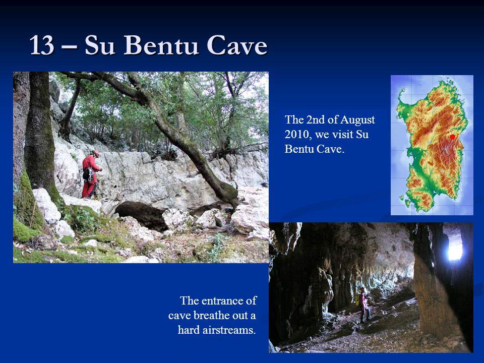 13 – Su Bentu Cave The 2nd of August 2010, we visit Su Bentu Cave.