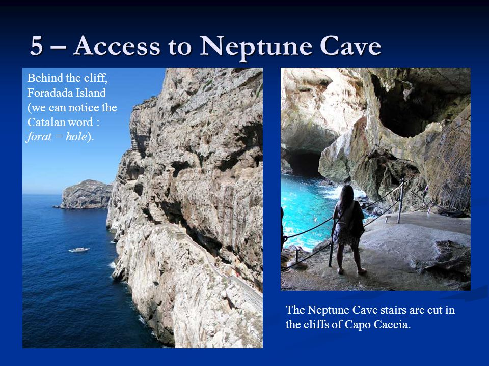 5 – Access to Neptune Cave