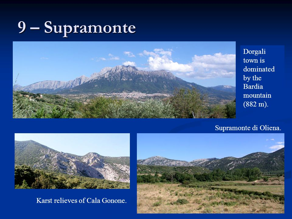 9 – Supramonte Dorgali town is dominated by the Bardia mountain (882 m).
