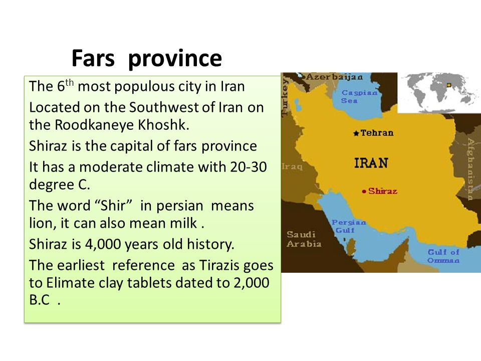 Fars province The 6th most populous city in Iran