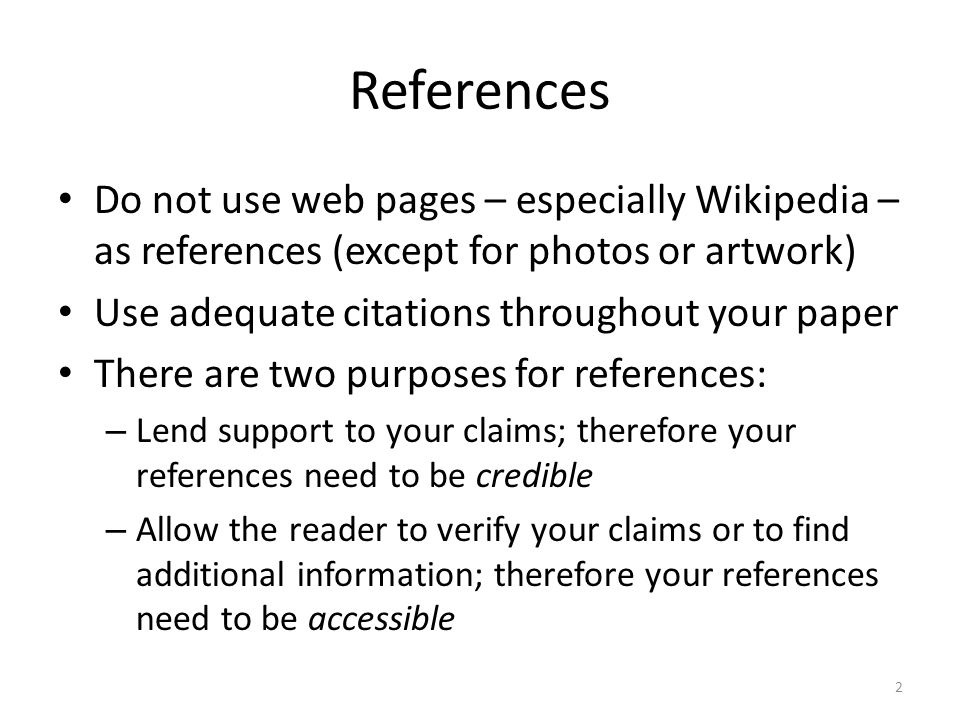 References Do not use web pages – especially Wikipedia – as references (except for photos or artwork)