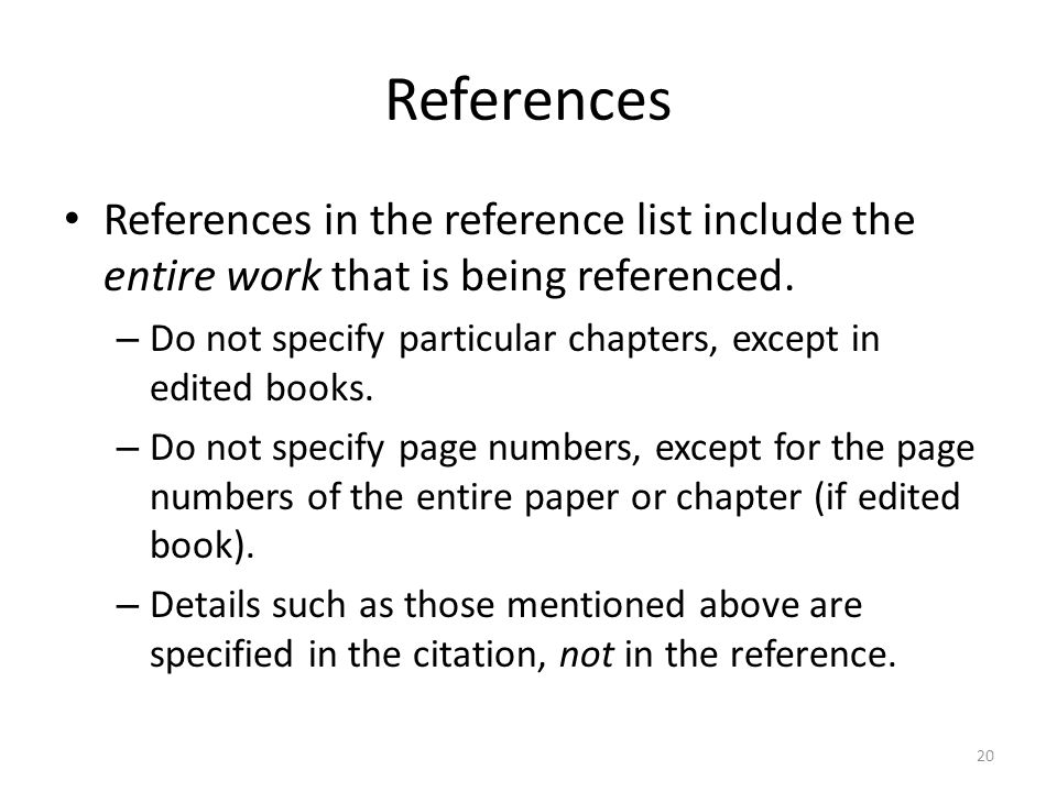 References References in the reference list include the entire work that is being referenced.