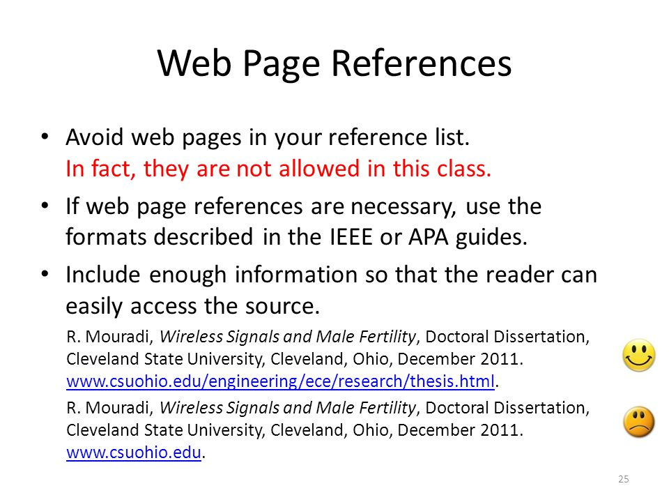 Web Page References Avoid web pages in your reference list. In fact, they are not allowed in this class.