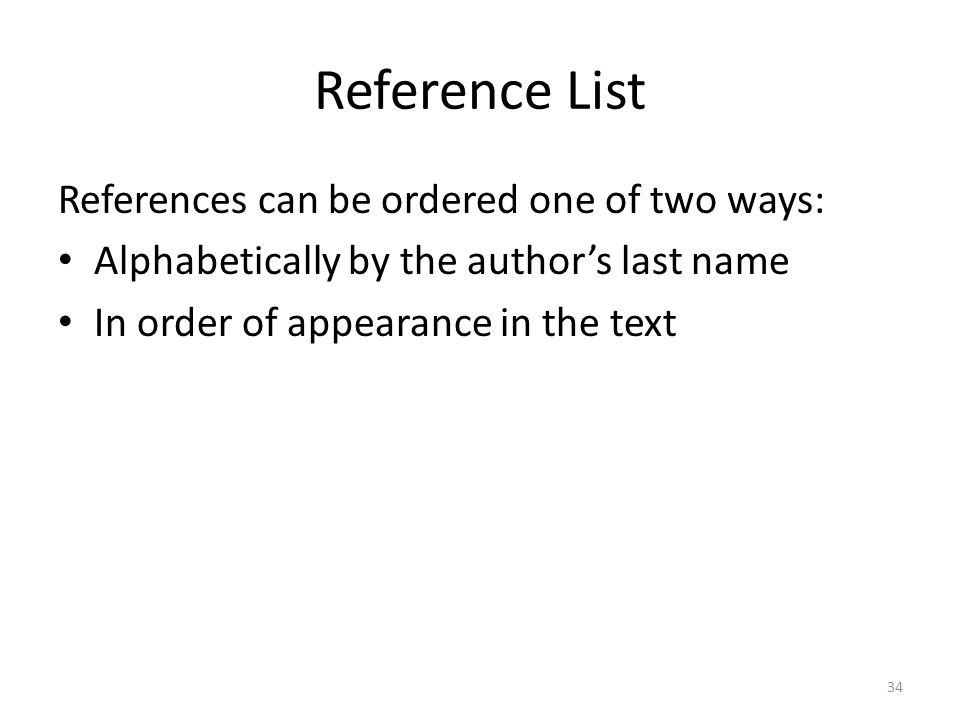 Reference List References can be ordered one of two ways: