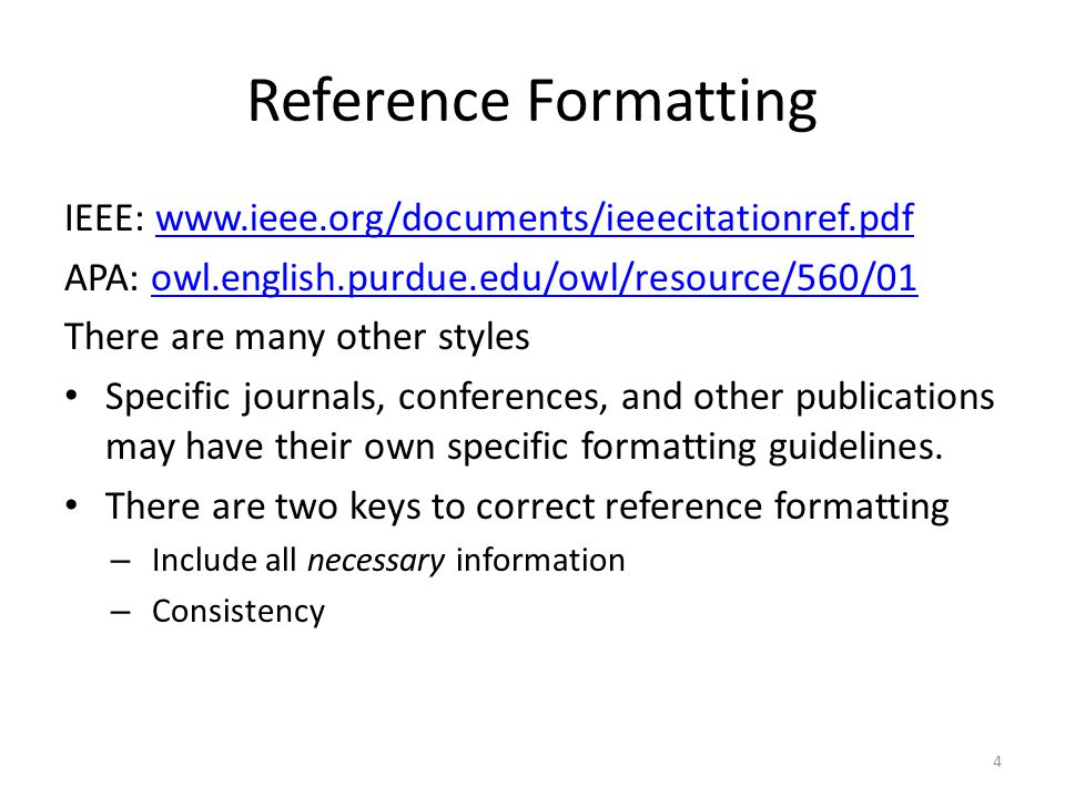 Reference Formatting IEEE: www.ieee.org/documents/ieeecitationref.pdf