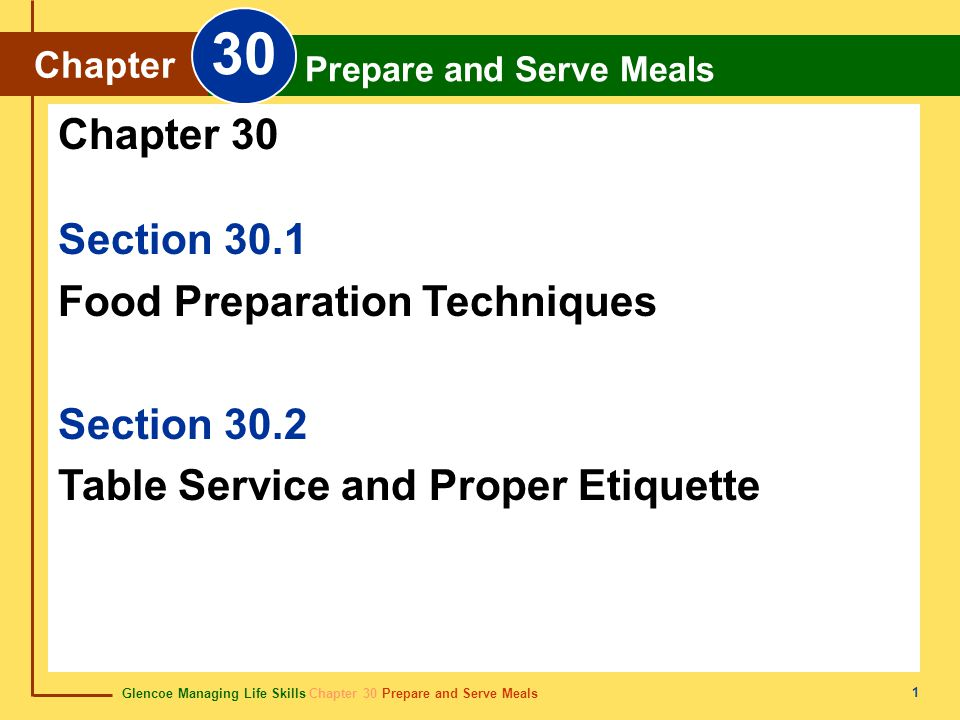 30 Chapter 30 Section 30.1 Food Preparation Techniques Section 30.2