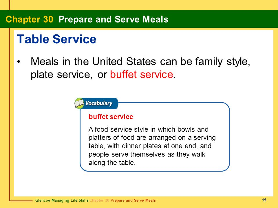 Table Service Meals in the United States can be family style, plate service, or buffet service. buffet service.