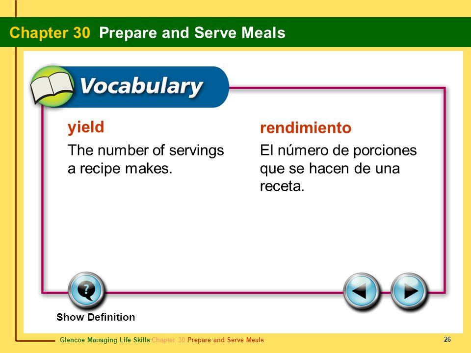 yield rendimiento The number of servings a recipe makes.