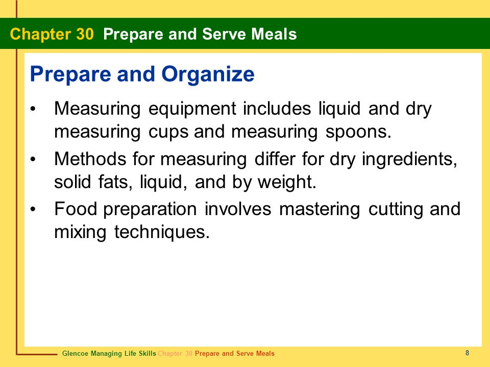 Prepare and Organize Measuring equipment includes liquid and dry measuring cups and measuring spoons.
