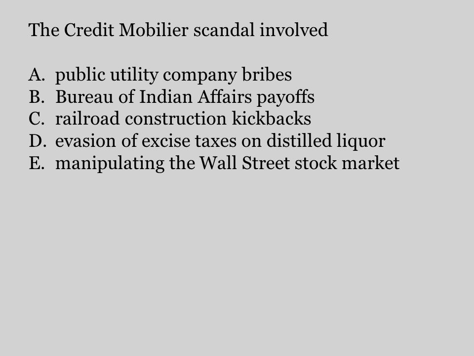 The Credit Mobilier scandal involved public utility company bribes