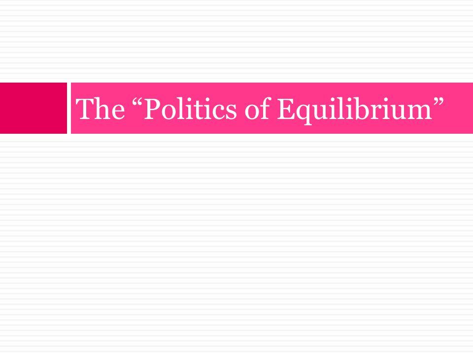 The Politics of Equilibrium