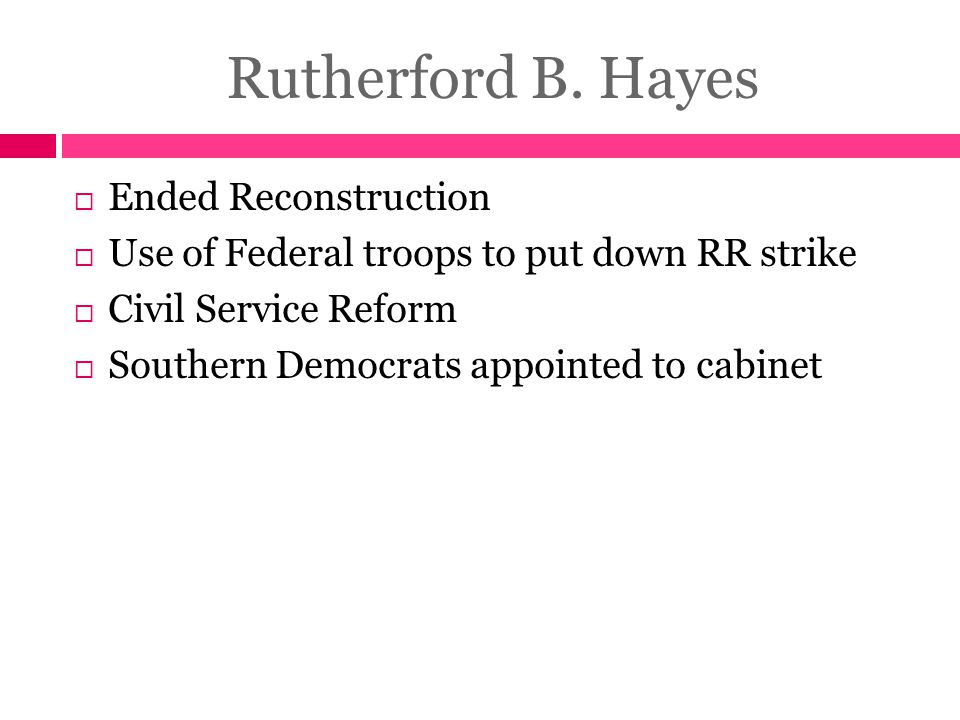 Rutherford B. Hayes Ended Reconstruction