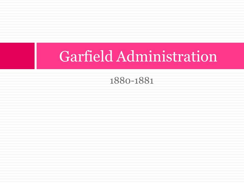 Garfield Administration