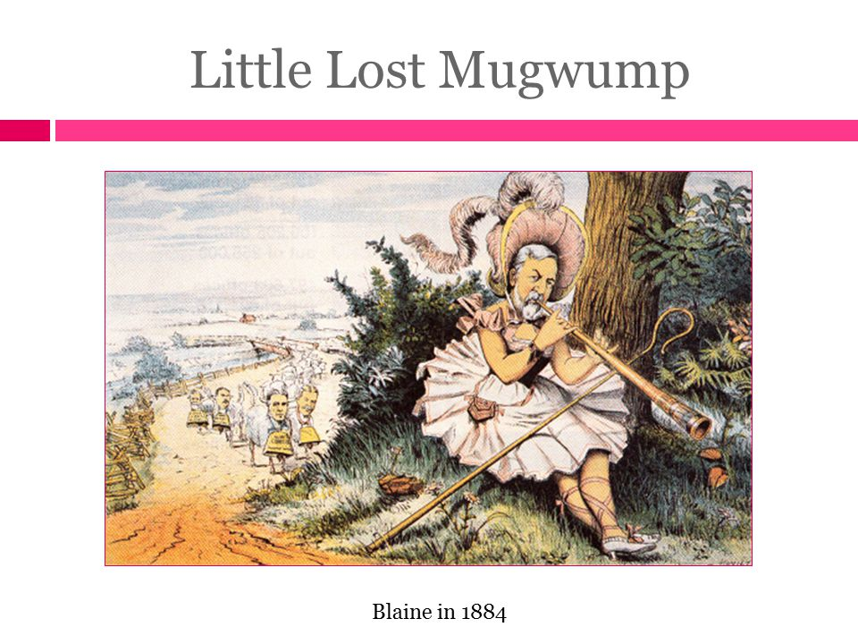 Little Lost Mugwump Blaine in 1884