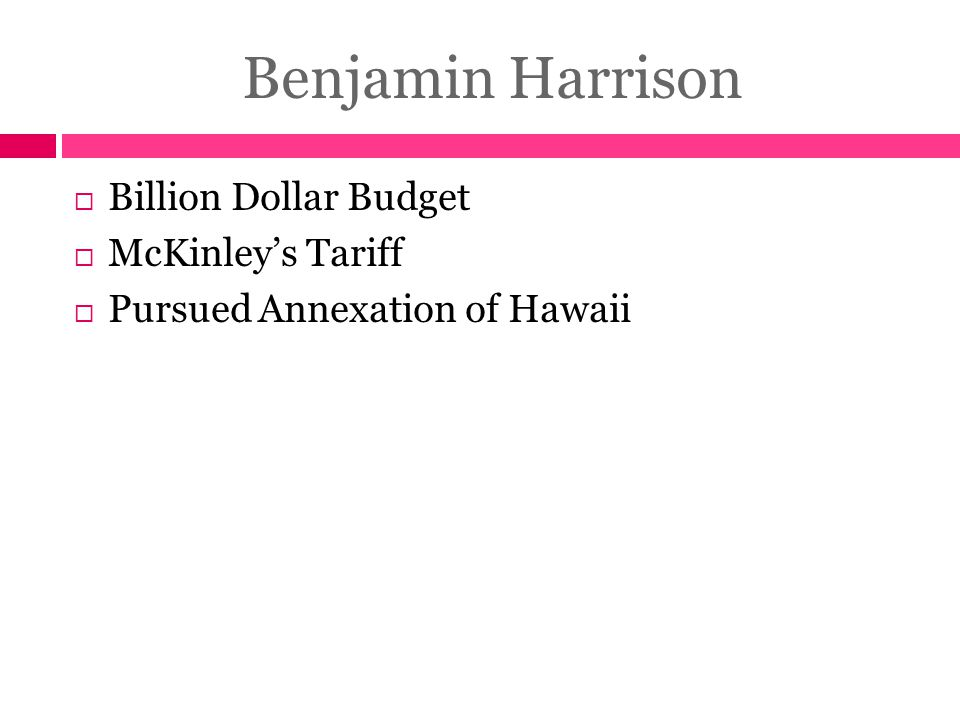 Benjamin Harrison Billion Dollar Budget McKinley's Tariff