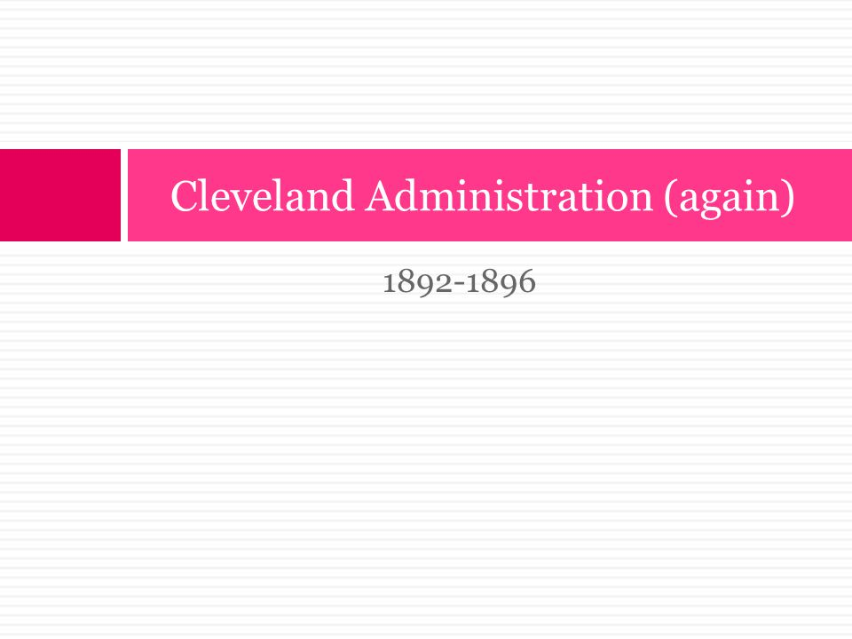 Cleveland Administration (again)