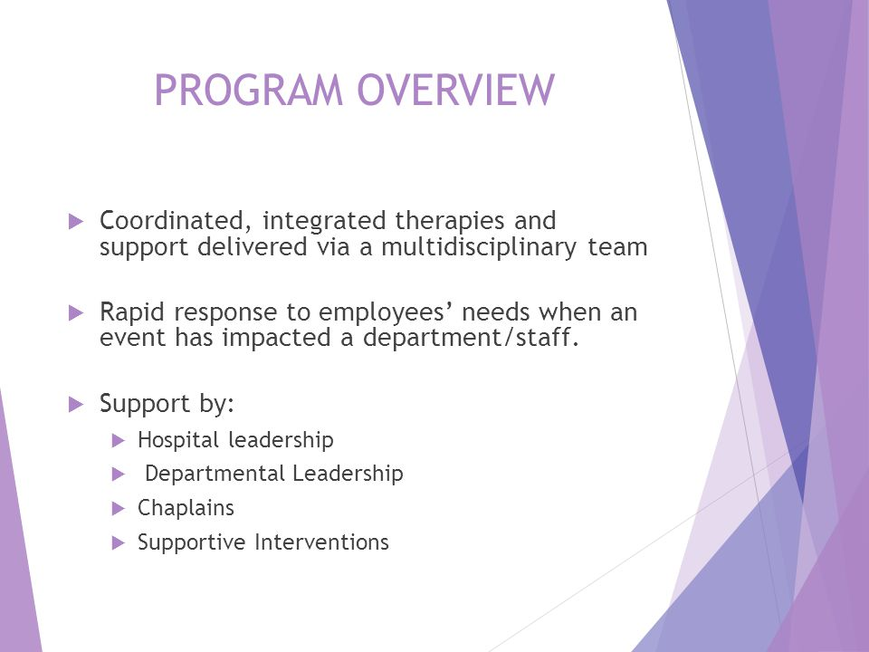 PROGRAM OVERVIEW Coordinated, integrated therapies and support delivered via a multidisciplinary team.