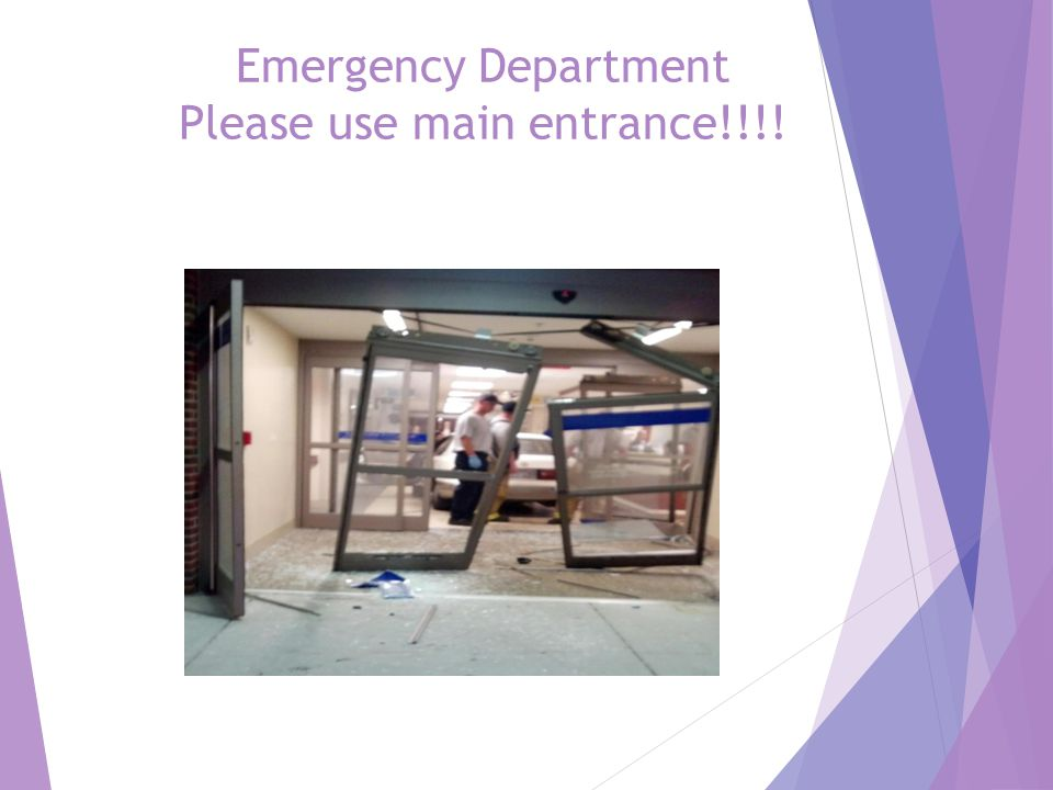 Emergency Department Please use main entrance!!!!