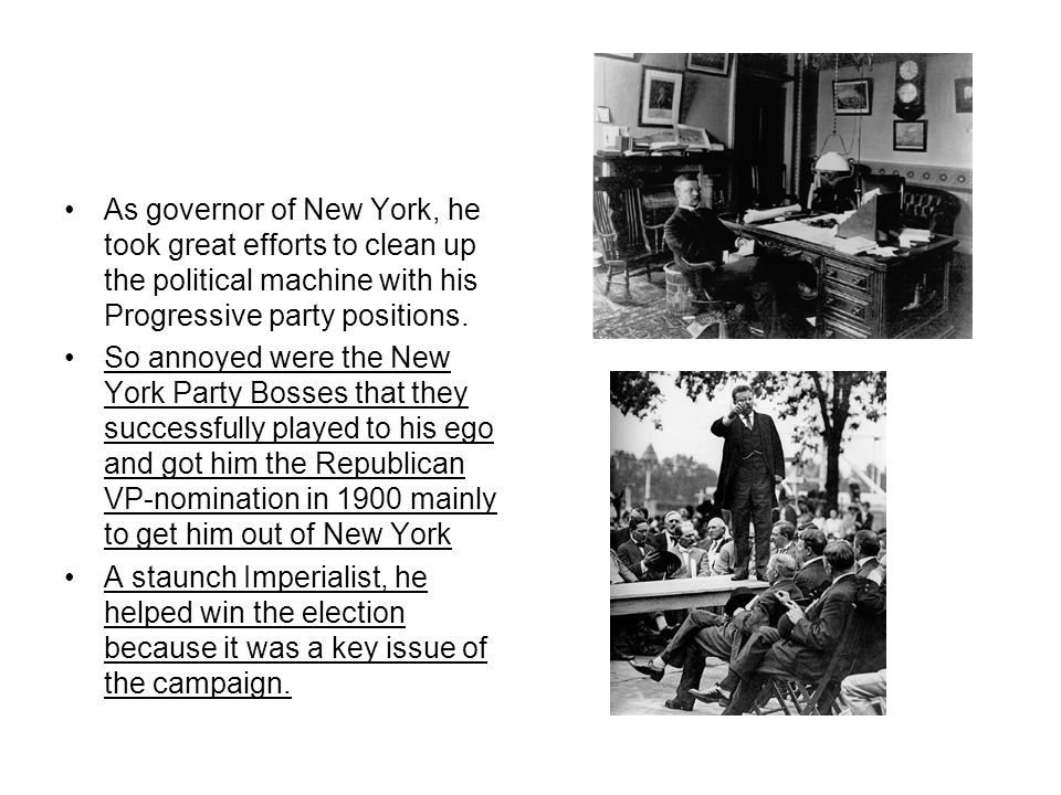 As governor of New York, he took great efforts to clean up the political machine with his Progressive party positions.