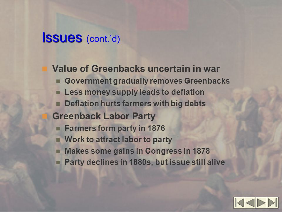 Issues (cont.'d) Value of Greenbacks uncertain in war